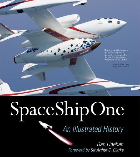 Cover for SpaceShipOne: An Illustrated History by Dan Linehan